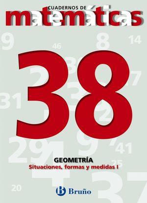 CUADERNO MATEMATICAS 38 SITUACIONES, FORMAS Y MEDIDAS 1