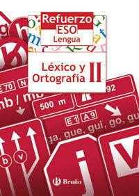 REFUERZO LENGUA ESO LEXICO Y ORTOGRAFIA II 2º CICLO ESO