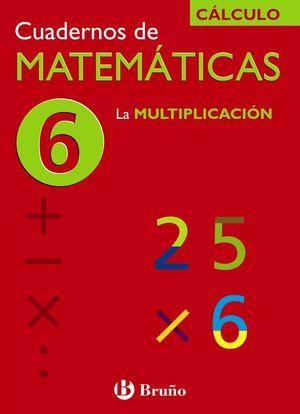 CUADERNO MATEMATICAS 6 LA MULTIPLICACION
