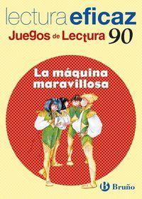 LA MAQUINA MARAVILLOSA (JUEGOS DE LECTURA)