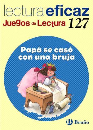 PAPA SE CASO CON UNA BRUJA JUEGO DE LECTURA 127