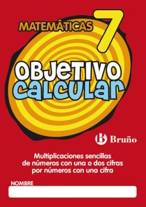 OBJETIVO CALCULAR Nº7 MATEMATICAS
