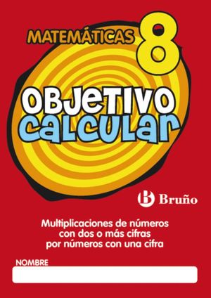 OBJETIVO CALCULAR Nº8 MATEMATICAS