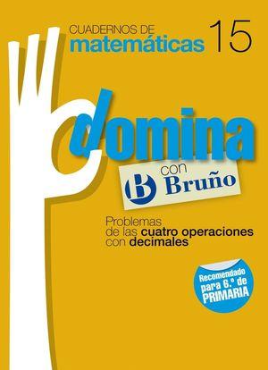 CUADERNOS DOMINA MATEMÁTICAS 15 PROBLEMAS DE LAS CUATRO OPERACIONES CON DECIMALE