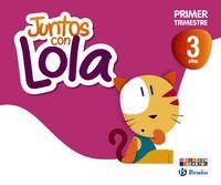 JUNTOS CON LOLA 3 AÑOS 1º TRIMESTRE