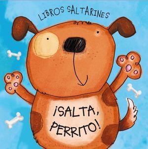 LIBROS SALTARINES. ¡SALTA, PERRITO!