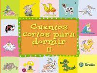 CUENTOS CORTOS PARA DORMIR II (T)