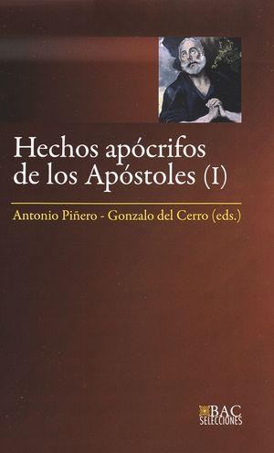 HECHOS APÓCRIFOS DE LOS APÓSTOLES. I: HECHOS DE ANDRÉS, JUAN, PEDRO, PABLO Y TOM