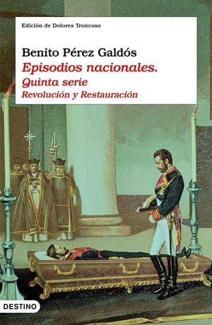 EPISODIOS NACIONALES. QUINTA SERIE REVOLUCION Y RESTAURACION