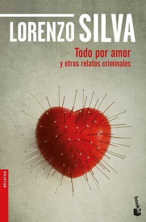 TODO POR AMOR Y OTROS RELATOS CRIMINALES