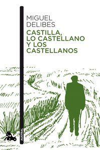 CASTILLA  LO CASTELLANO Y LOS CASTELLANOS
