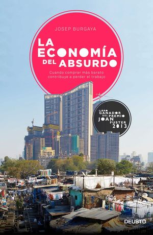 LA ECONOMIA DEL ABSURDO (PREMIO JOAN FUSTER 2013)