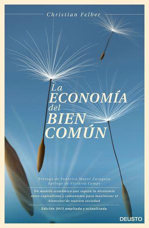 LA ECONOMIA DEL BIEN COMUN (EDICION AMPLIADA Y ACTUALIZADA 2015)