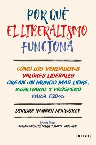 POR QUÉ EL LIBERALISMO FUNCIONA