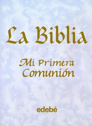 LA BIBLIA - MI PRIMERA COMUNION (NACAR)