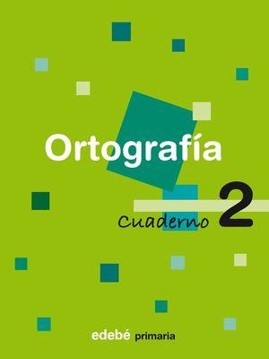 CUADERNO ORTOGRAFIA 2 PRIMER CICLO EP 2007