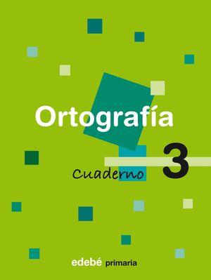 CUADERNO ORTOGRAFIA 3 PRIMER CICLO EP 2009
