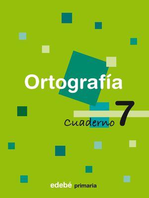 CUADERNO ORTOGRAFIA 7 SEGUNDO CICLO EP 2009