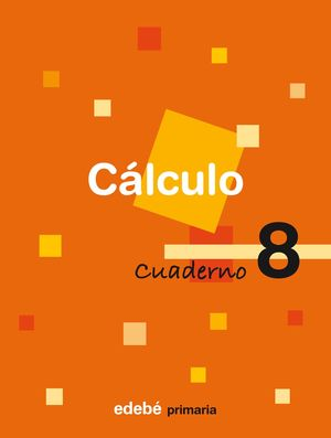 CUADERNO CALCULO 8 4ºEP 2009