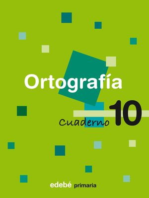 CUADERNO ORTOGRAFIA Nº 10 SEGUNDO CICLO EP 2009
