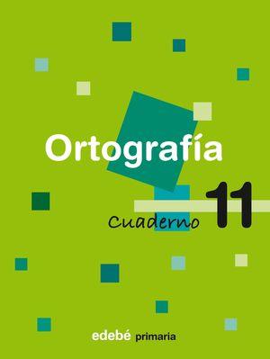 CUADERNO ORTOGRAFIA 11 SEGUNDO CICLO EP 2009