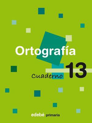 CUADERNO ORTOGRAFIA 13 TERCER CICLO EP 2009