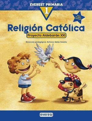 RELIGIÓN CATÓLICA 1º PRIMARIA. PROYECTO ALDEBARÁN XXI