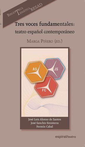 TRES VOCES FUNDAMENTALES: TEATRO ESPAÑOL CONTEMPORÁNEO