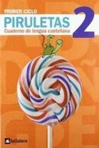 PIRULETAS, LENGUA CASTELLANA, EDUCACIÓN PRIMARIA, 1 CICLO. CUADERNO 2