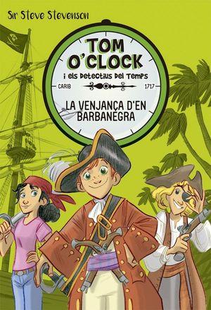 TOM O'CLOCK 4. LA VENJANÇA D'EN BARBANEGRA