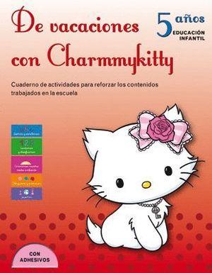 DE VACACIONES CON CHARMMYKITTY. 5 AÑOS