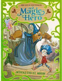 MAGIC HERO 1. INTÉNTALO OTRA VEZ, MARVIN