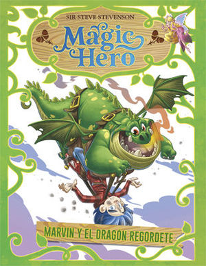 MAGIC HERO 4. MARVIN Y EL DRAGÓN REGORDETE