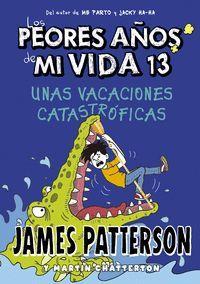 LOS PEORES AÑOS DE MI VIDA 13. UNAS VACACIONES CATASTROFICAS