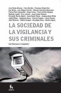 LA SOCIEDAD DE LA VIGILANCIA Y SUS CRIMINALES