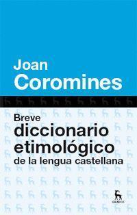 BREVE DICCIONARIO ETIMOLOGICO DE LA LENGUA CASTELLANA