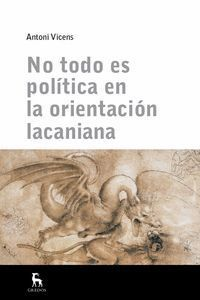 NO TODO ES POLÍTICA EN ORIENTACIÓN LACANIANA