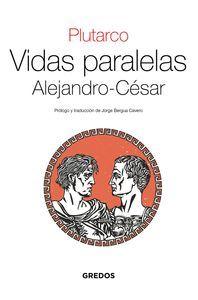 VIDAS PARALELAS / ALEJANDRO-CESAR