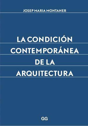 LA CONDICION CONTEMPORANEA DE LA ARQUITECTURA