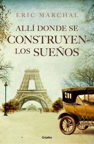 ALLÍ DONDE SE CONSTRUYEN LOS SUEÑOS