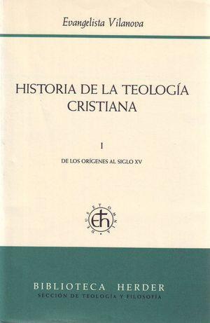 HISTORIA DE LA TEOLOGÍA CRISTIANA I DE LOS ORÍGENES AL SIGLO XV