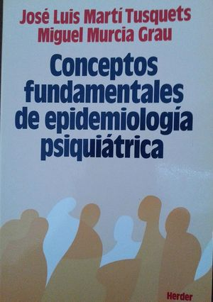 CONCEPTOS FUNDAMENTALES DE EPIDEMIOLOGÍA PSIQUIÁTRICA