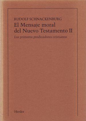 EL MENSAJE MORAL DEL NUEVO TESTAMENTO. TOMO 2