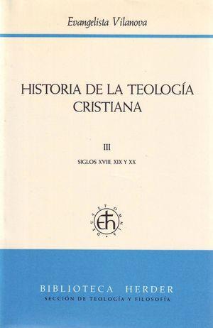 HISTORIA DE LA TEOLOGIA CRISTIANA VOL. III