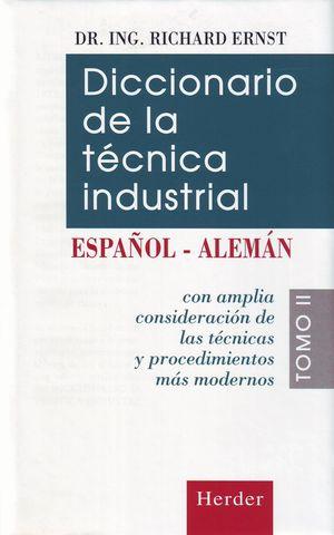 DICCIONARIO DE LA TECNICA INDUSTRIAL T.II, ESPAÑOL-ALEMAN