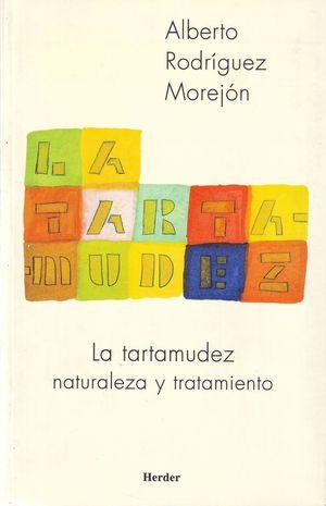 LA TARTAMUDEZ. NATURALEZA Y TRATAMIENTO