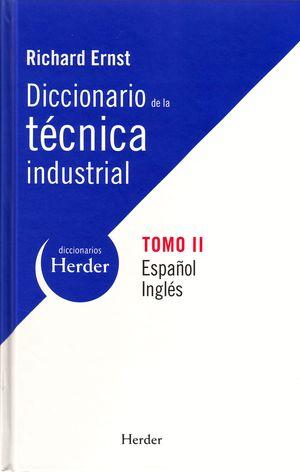 DICCIONARIO DE LA TECNICA INDUSTRIAL TOMO II ESPAÑOL-INGLES