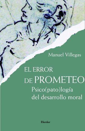 EL ERROR DE PROMETEO, PSICOPATOLOGIA DEL DESARROLLO MORAL