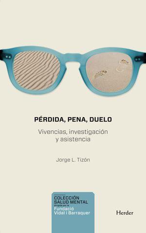 PÉRDIDA, PENA, DUELO