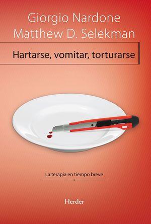 HARTARSE, VOMITAR, TORTURARSE